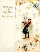 3734975439 9a8c2b7d17 The Voyage of the Mary Adair Author Frances E Compton Illustrator Evelyn Lance Publisher E P Dutton New York 1905 O